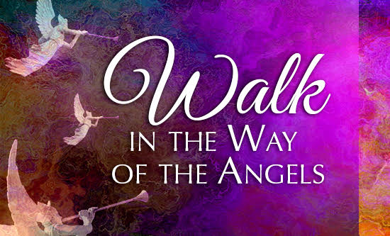 Walk in the Way of the Angels