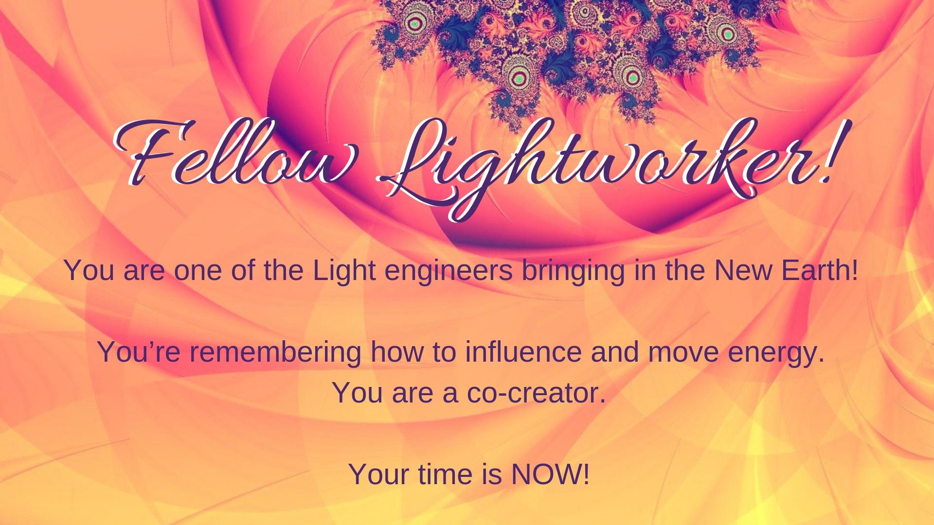 Fellow Lightworkers