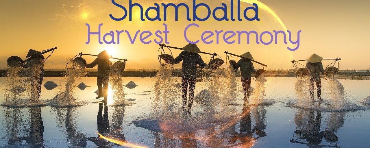 Shamballa Harvest Ceremony